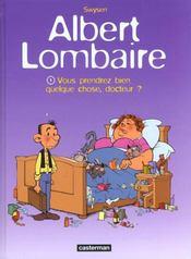Albert Lombaire T.1 ; Vous Prendrez Bien Quelque Chose Docteur - Intérieur - Format classique