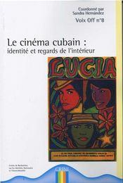 Voix Off T.8 ; Le Cinéma Cubain ; Identité Et Regards De L'Intérieur - Intérieur - Format classique