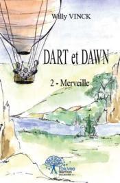 Dart et Dawn t.2 ; merveille - Couverture - Format classique