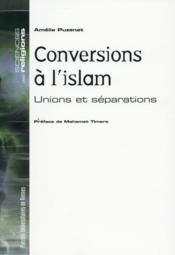 Les conversions à l'islam ; unions et séparations - Couverture - Format classique