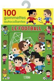 Le football ; 100 gommettes autocollantes - Couverture - Format classique