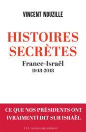 Histoires secrètes ; France-Israël, 1948-2018 - Couverture - Format classique