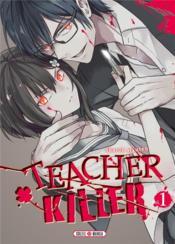 Teacher killer T.1 - Couverture - Format classique