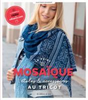 Le point mosaïque ; étoles & accessoires au tricot - Couverture - Format classique