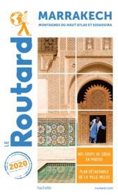 Guide du Routard ; Marrakech ; montagnes du Haut Atlas et Essaouira (édition 2020) - Couverture - Format classique