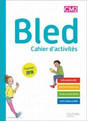 BLED ; CM2 ; cahier d'activités (édition 2020) - Couverture - Format classique
