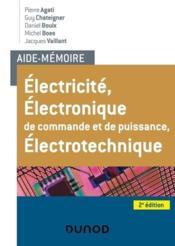 Aide-mémoire ; électricité, électronique de commande et de puissance, électrotechnique (2e édition) - Couverture - Format classique