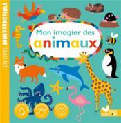 Mon imagier des animaux ; un livre indestructible - Couverture - Format classique