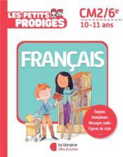 Les petits prodiges ; français ; CM2/6e - Couverture - Format classique