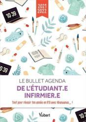Le bullet agenda de l'étudiante infirmière : tous les conseils d' Anaanas pour réussir ton année en IFSI (édition 2021/2022) - Couverture - Format classique