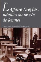 L'affaire Dreyfus : minutes du procès de Rennes - Couverture - Format classique