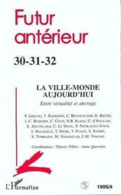 Ville Monde Aujourd'Hui Entre Virtualite Et Ancrage - Couverture - Format classique