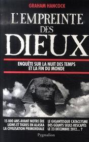 L'empreinte des Dieux ; enquête sur la nuit des temps et la fin du monde - Intérieur - Format classique