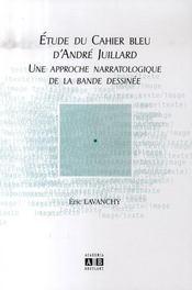 Etude Du Cahier Bleu D'Andre Juillard Une Approche Narratologique De La Bande Dessinee - Intérieur - Format classique