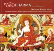 Dharma ; la lignee shangpa kagyu (édition 2005) - Couverture - Format classique