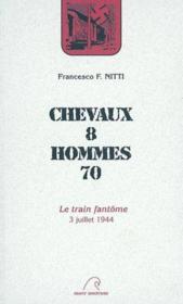 Chevaux 8 homme 70 ; 3 juillet 1944 : le train fantôme - Couverture - Format classique