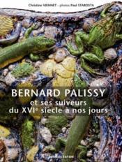 Bernard Palissy et ses suiveurs ; du XVI siècle à nos jours - Couverture - Format classique