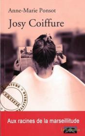 Josy coiffure ; aux racines de la marseillitude - Couverture - Format classique