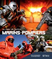 Marins-pompiers au coeur de l'action - Couverture - Format classique