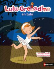 Lulu-grenadine en tutu - Couverture - Format classique