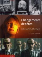 Changements de têtes ; de Georges Méliès à David Lynch - Couverture - Format classique