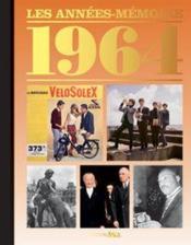 Les années-mémoires 1964 - Couverture - Format classique