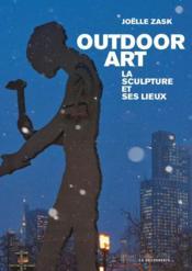Outdoor art ; la sculpture et ses lieux - Couverture - Format classique