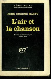 L'Air Et La Chanson. ( Angel With Dirty Wings ). Collection : Serie Noire N° 716 - Couverture - Format classique