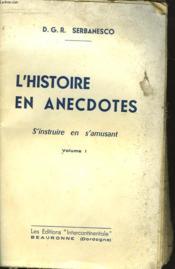 L'Histoire En Anecdotes. S'Instruire En S'Amusant. Volume 1. - Couverture - Format classique