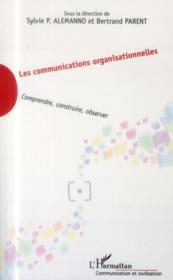 Les communications organisationnelles ; comprendre, construire, observer - Couverture - Format classique