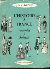 L'Histoire De France Racontee A Juliette - Couverture - Format classique