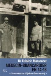 Médecin-brancardier en 14-18 ; « faire entrer un éléphant dans un oeuf » - Couverture - Format classique