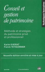Conseil Et Gestion De Patrimoine ; Methode Et Strategies Du Patrimoine Prive Et Professionnel - Intérieur - Format classique