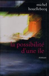 La Possibilite D'Une Ile. Roman - Couverture - Format classique