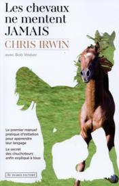 Les chevaux ne mentent jamais - Couverture - Format classique