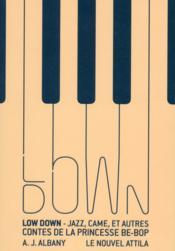 Low Down ; jazz, came, et autres contes de la princesse be-bop - Couverture - Format classique