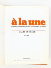 À la Une , les grands évènements du 20e siècle et les journaux de l'époque ( complet en 8 volumes , soit 120 fasc. ) - Couverture - Format classique