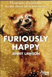 Furiously happy - Couverture - Format classique