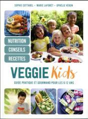 Veggie kids ; guide pratique et gourmand pour les 6-12 ans - Couverture - Format classique