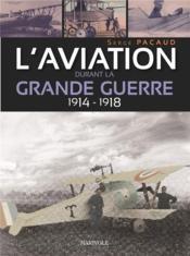 L'aviation durant la grande guerre - Couverture - Format classique