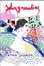 Satin grenadine - Marie Desplechin