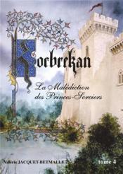 Korbrekan t.4 ; la malédiction des princes sorciers - Couverture - Format classique
