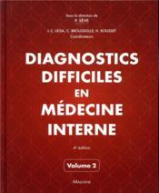 Diagnostics difficiles en médecine interne t.2 (4e édition) - Couverture - Format classique