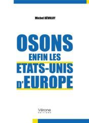 Osons enfin les Etats-Unis d'Europe - Couverture - Format classique