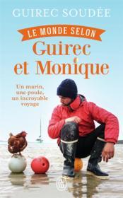 Le monde selon Guirec et Monique ; un marin, une poule, un incroyable voyage - Couverture - Format classique