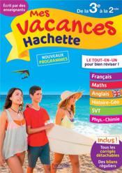 Mes vacances Hachette ; de la 3e à la 2de - Couverture - Format classique