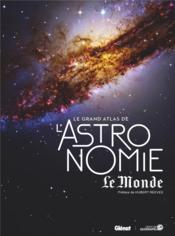 Le grand atlas de l'astronomie (5e édition) - Couverture - Format classique