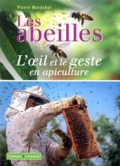 Les abeilles ; l'oeil et le geste en apiculture - Couverture - Format classique