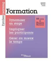 Formation ; dynamiser un stage, impliquer les participants, gérer au mieux le temps - Couverture - Format classique