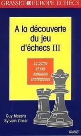 A la decouverte du jeu d'echecs (tome 3) - Couverture - Format classique